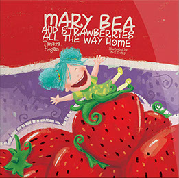 Mary Bea and Strawberries All the Way Home by Tamara Anne Hogan