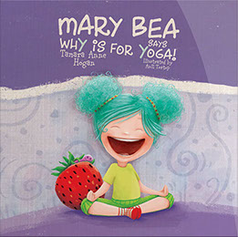 Mary Bea Says WhY is for Yoga by Tamara Anne Hogan